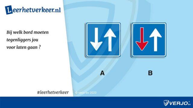 Bij welk bord moeten tegenliggers jou voor laten gaan?  Bord A of bord B?  Comment je antwoord.